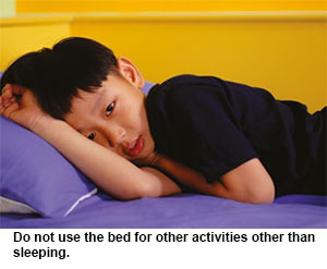 Do not use the bed for other activities other than sleeping - SingHealth Duke-NUS Sleep Centre